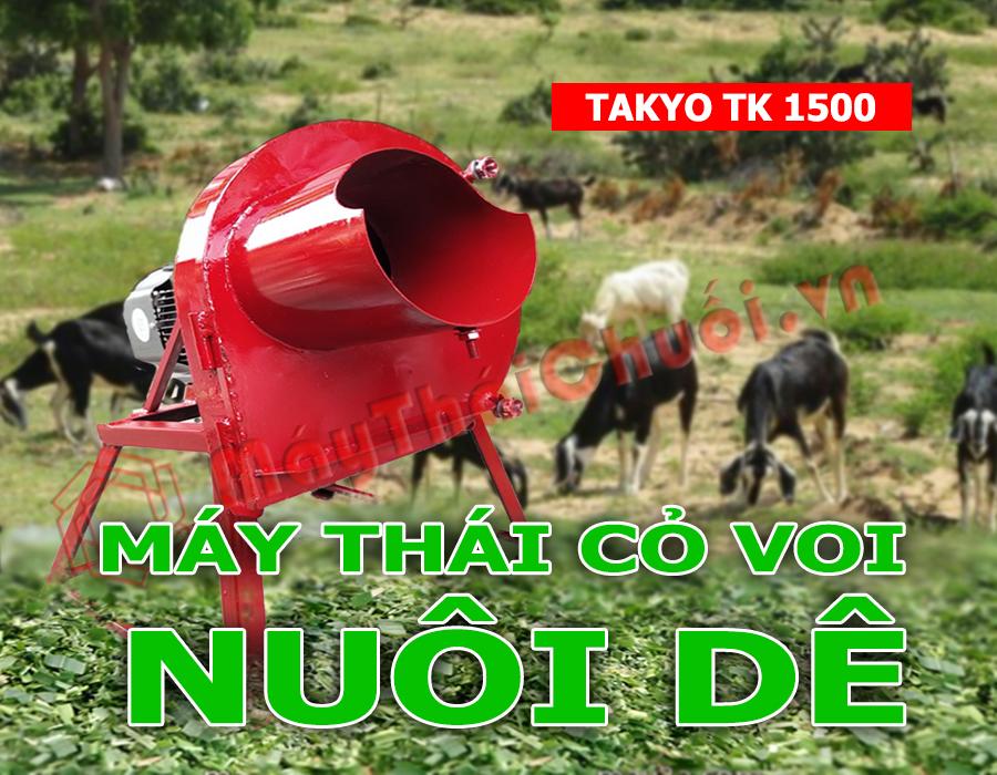 Máy thái cỏ voi nuôi dê Takyo tk 1500 giá rẻ