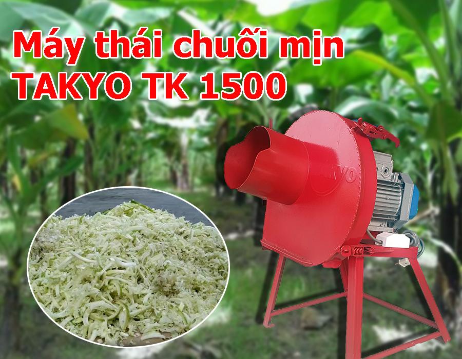 Máy thái chuối Takyo-Tk1500