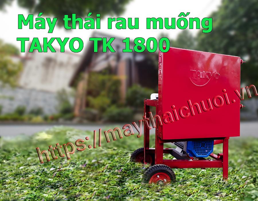 Máy thái cỏ voi Takyo TK 1800