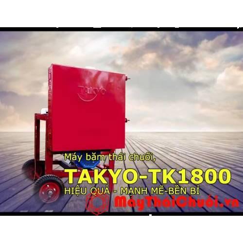MÁY THÁI CHUỐI BĂM CHUỐI ĐA NĂNG TAKYO TK 1800