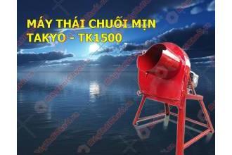 Phân phối máy băm chuối Takyo TK1500 uy tín chất lượng chính hãng